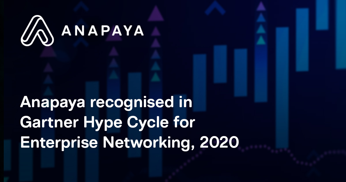 Anapaya recognised in Gartner Hype Cycle for Enterprise Networking, 2020